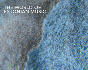 THE WORLD OF ESTONIAN MUSIC